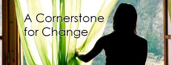A Cornerstone for Change