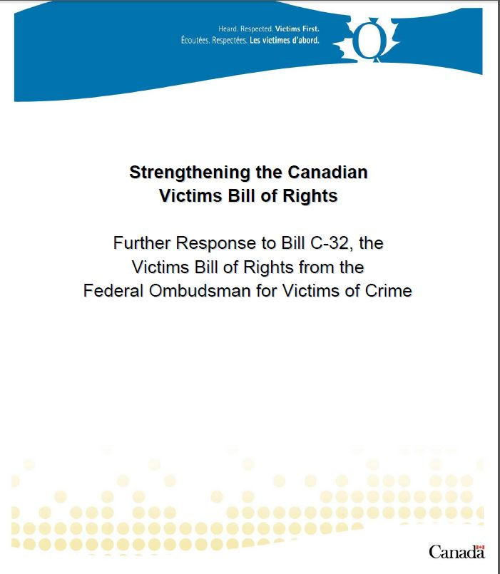 Strengthening the Canadian Victims Bill of Rights: Further Response to Bill C-32, The Victims Bill of Rights from the Federal Ombudsman for Victims of Crime